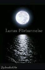 Lunas Förbannelse by linnealovethefooo