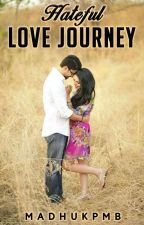 Hateful Love Journey by madhukpmb