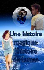 Une histoire magique: L'histoire Lutteo ?: Wattys2017 by DeniseBalsanoStyles