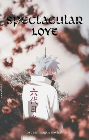 Kakashi x Reader(just read it) Spectacular Love - Chapter 16
