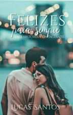 Felizes para Sempre by LucasSantos832