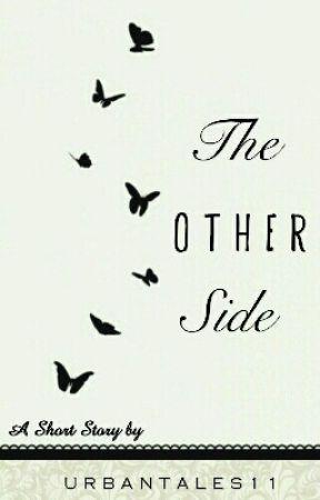 The Other Side | #AlwaysAwakeWPRS by UrbanTales11