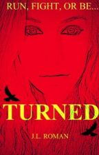 The Turned [Book #1 Turned Trilogy] by Jilleigh