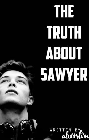 The Truth About Sawyer by alvordion