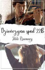 Dziewczyna spod 221B || Sherlock || Poprawiane by vilderosemary