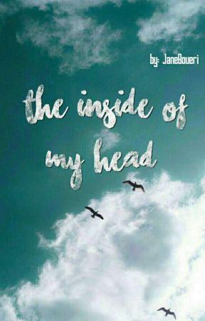 The Inside Of My Head  by JaneBoueri