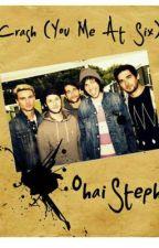 Crash (You Me At Six fan fiction) by OhaiSteph