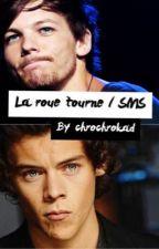 La Roue Tourne / SMS || L.S by chrochrokad