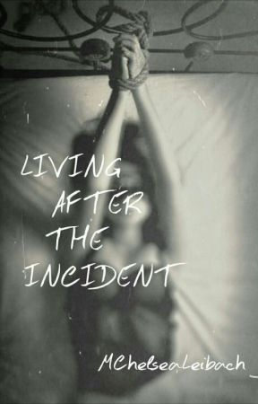 Living After The Incident  by craziturnerz