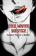 Cold Winter Solstice || Yandere Males! x Reader by strawBEARies