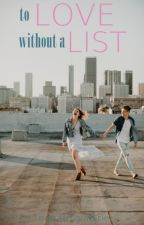 To Love Without a List #WATTYS2018 by NarratingMarie