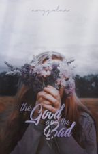 The Good and The Bad ♡ by anggxlaa