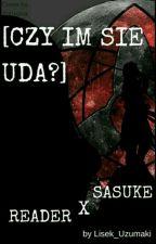 Czy im się uda?-Sasuke x Reader  by Lisek_Uzumaki