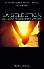 La Sélection ; Alliance et Dernières Vérités by MlleFloraBlanche