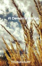 A Demon's Wings by YXxXxXxXxXY