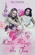 Little Things In You (Morrilla) by SraPorter