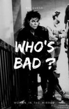 Who's BAD || Michael Jackson by Woman_In_The_Mirror