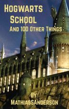 Hogwarts School, and 100 other things by MathiasSAnderson