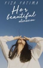 Her Beautiful Obsession    JB [Re-writing] by Fizaxbieber