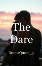 The Dare by DramaQueen_5