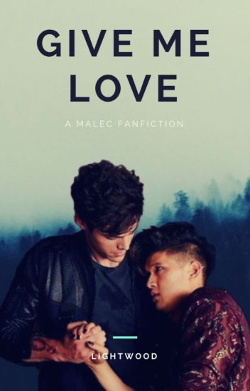 Give Me Love; Malec