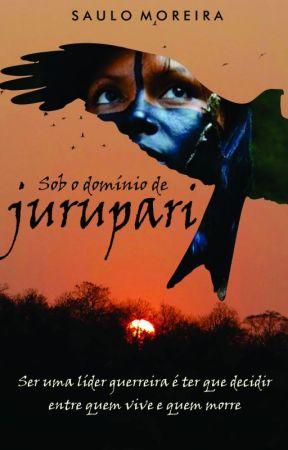 Sob o Domínio de Jurupari by SauloMoreira2