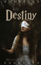 Accio Destiny | on hold by WickedProtagonist