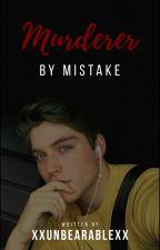 Murderer by mistake [#MBM]  by -Sadness--