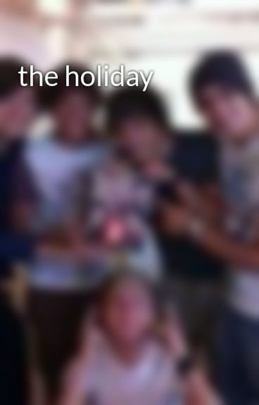 the holiday by keely1D