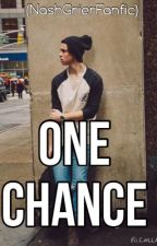 One ChanceΔ (NashGrierFanfic) by hollymurrayy