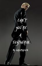 I can't, you're a Slytherin. {Draco Malfoy x Reader} by Laloma2018