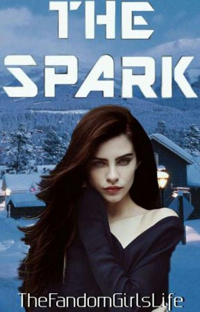 The Spark (Book One in the Inferno Series) by TheFandomGirlsLife