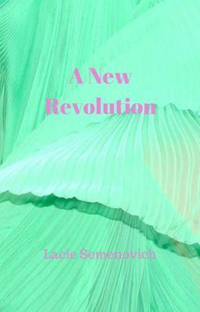 A New Revolution by LacieSemenovich