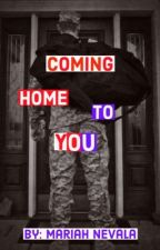 Coming Home To You  by Rosslynch1829