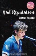 Bad Reputation / Shawn Mendes by Livethedreams