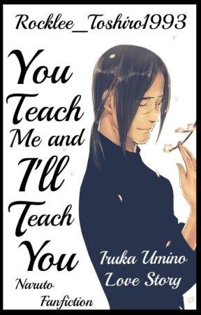 You Teach Me and I'll Teach You ||Naruto - Iruka Umino|| by Rocklee_Toshiro1993