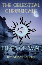 The Celestial Chronicles: Tides of War by ml2398