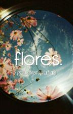 flores. by cabrafeliz121