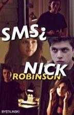 SMS | NICK ROBINSON by bystilinski