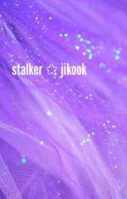 stalker ➸ jikook {pause} by gold_pjm