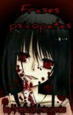 °Frases psicopatas° by HelizaUnicornia