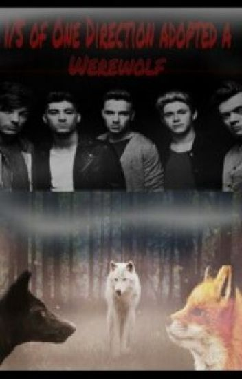 1/5 of one direction adopted a werewolf