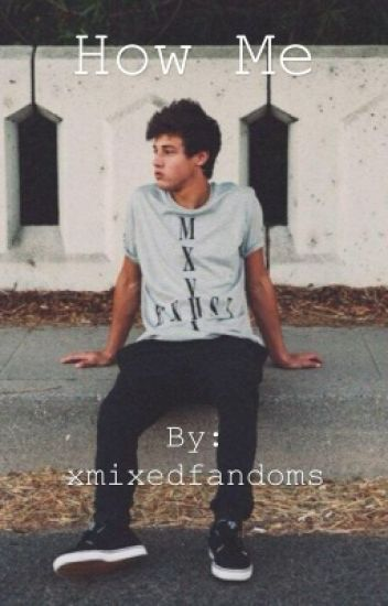How Me? || Cameron Dallas Fan Fiction