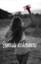 1.Enamorada accidentalmente  by s0lchi
