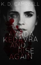 Avada Kedavra and Rise Again 💀   A Dramione Zombie Tale by KDWritesFanfics