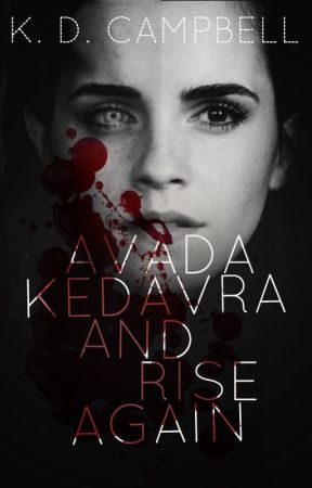Avada Kedavra and Rise Again | A Dramione Zombie Tale by KDWritesFanfics