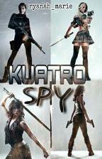 KUATRO SPY by ryanah_marie