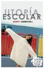 Utopía escolar [Camren] #premiossugar2017 by ZamVanCartier