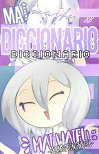 Mai waifu ;; diccionario  by -TeamSpringnette-