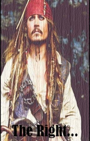 The Right... [ Jack Sparrow ] by bubblelovebubble